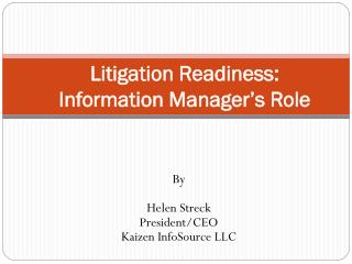 Litigation Readiness:  Information Manager's Role
