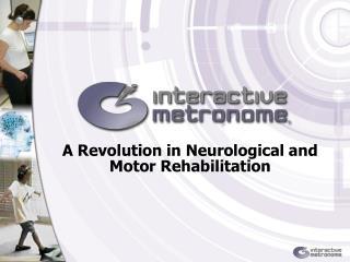 A Revolution in Neurological and Motor Rehabilitation
