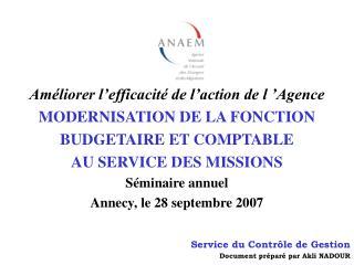 Améliorer l'efficacité de l'action de l'Agence MODERNISATION DE LA FONCTION
