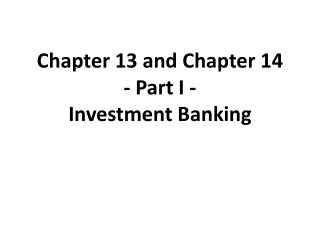Chapter  13 and Chapter 14 - Part I - Investment Banking