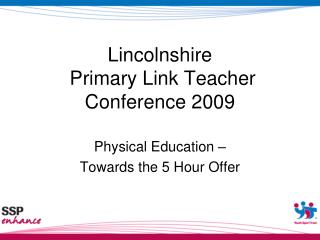 Lincolnshire  Primary Link Teacher  Conference 2009