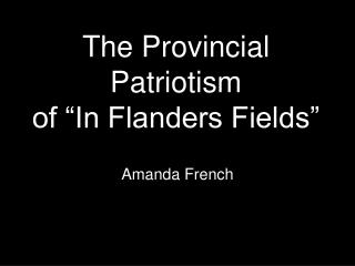 "The Provincial Patriotism of ""In Flanders Fields"""