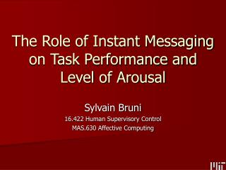 The Role of Instant Messaging on Task Performance and Level of Arousal