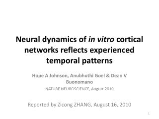 Neural dynamics of  in vitro  cortical networks reflects experienced temporal patterns