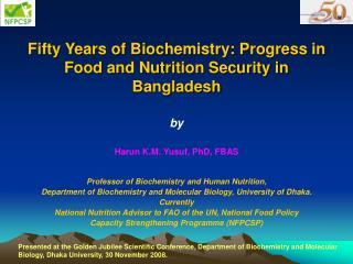 Fifty Years of Biochemistry: Progress in Food and Nutrition Security in Bangladesh