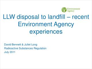 LLW disposal to landfill – recent  Environment Agency experiences