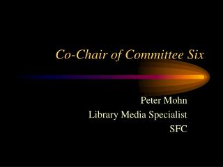 Co-Chair of Committee Six