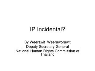 IP Incidental?