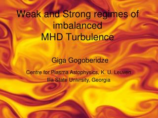 Weak and Strong regimes of imbalanced  MHD Turbulence