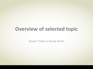 Overview of selected topic