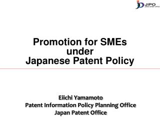 Promotion for SMEs  under  Japanese Patent Policy