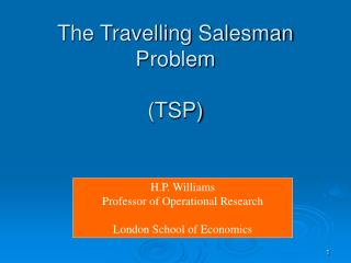 The Travelling Salesman Problem  TSP