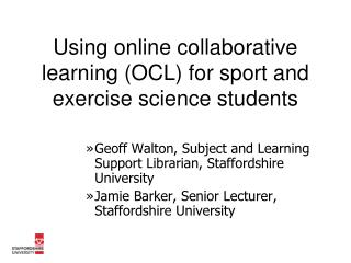 Using online collaborative learning (OCL) for sport and exercise science students