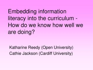 Embedding information literacy into the curriculum -  How do we know how well we are doing?