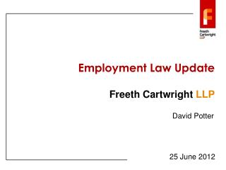 Employment Law Update Freeth Cartwright  LLP