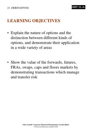 LEARNING OBJECTIVES   Explain the nature of options and the