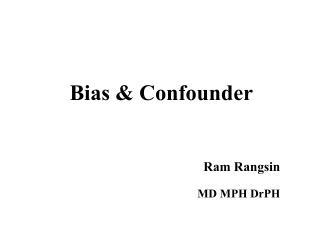 Bias & Confounder