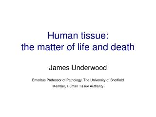 Human tissue: the matter of life and death