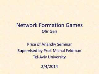 Network Formation Games Ofir  Geri