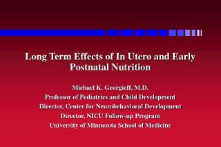 Long Term Effects of In Utero and Early Postnatal Nutrition