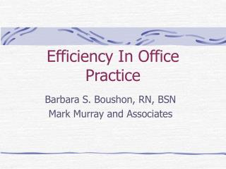 Efficiency In Office Practice