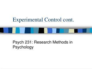 Experimental Control cont.