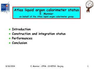 Introduction  Construction and integration status  Performances  Conclusion