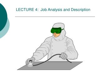LECTURE 4:  Job Analysis and Description