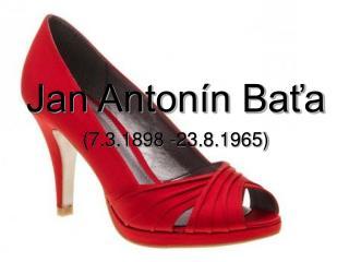 Jan Anton�n Ba?a
