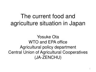 The current food and agriculture situation in Japan
