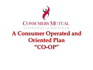 "A Consumer Operated and Oriented Plan ""CO-OP"""