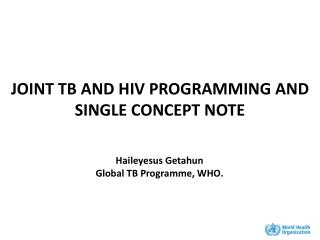 JOINT TB AND HIV PROGRAMMING AND SINGLE CONCEPT NOTE