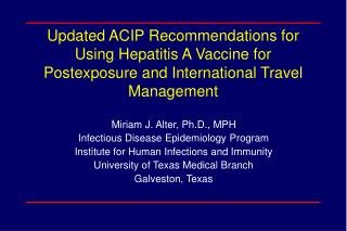 Miriam J. Alter, Ph.D., MPH Infectious Disease Epidemiology Program