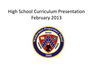 High School Curriculum Presentation February 2013