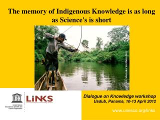 The memory of Indigenous Knowledge is as long as Science's is short