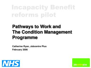 Pathways to Work and  The Condition Management Programme