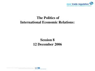 The Politics of  International Economic Relations :  Session 8 12 December 2006