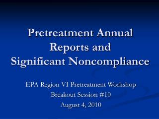 Pretreatment Annual Reports and  Significant Noncompliance