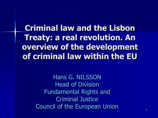 Hans G. NILSSON Head of Division Fundamental Rights and  Criminal Justice