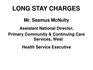 LONG STAY CHARGES