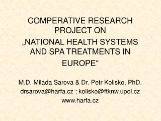 "COMPERATIVE RESEARCH PROJECT ON ""NATIONAL HEALTH SYSTEMS AND SPA TREATMENTS IN EUROPE"""