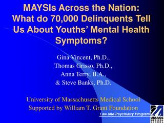 Gina Vincent, Ph.D.,  Thomas Grisso, Ph.D., Anna Terry, B.A.,  & Steve Banks, Ph.D.