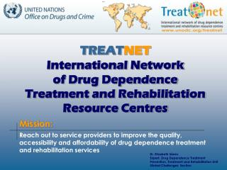 TREAT NET International Network  of Drug Dependence Treatment and Rehabilitation Resource Centres