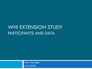WHI Extension Study Participants and Data