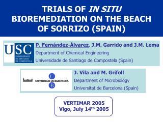 TRIALS OF  IN SITU  BIOREMEDIATION ON THE BEACH OF SORRIZO (SPAIN)