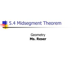 5.4 Midsegment Theorem