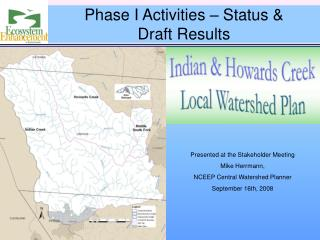 Presented at the Stakeholder Meeting Mike Herrmann,  NCEEP Central Watershed Planner