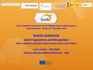 Best recognition instruments for the dialogue between global experts