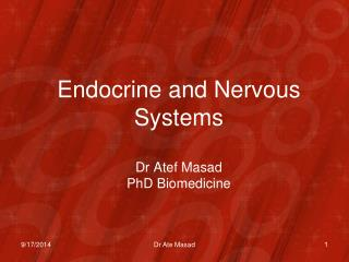 Endocrine and Nervous Systems Dr Atef Masad PhD Biomedicine