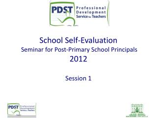 School Self-Evaluation  Seminar for Post-Primary School Principals 2012